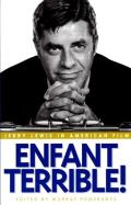 Enfant Terrible!: Jerry Lewis in American Film