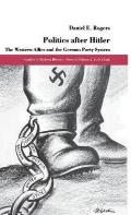 Politics After Hitler: The Western Allies and the German Party System