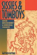 Sissies & Tomboys Gender Nonconformity & Homosexual Childhood