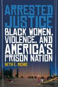 Arrested Justice Black Women Violence & Americas Prison Nation