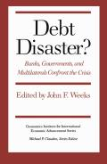 Debt Disaster?: Banks, Government and Multilaterals Confront the Crisis
