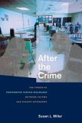 After the Crime The Power of Restorative Justice Dialogues Between Victims & Violent Offenders