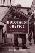 Holocaust Justice The Battle for Restitution in Americas Courts