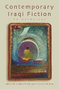 Contemporary Iraqi Fiction: An Anthology