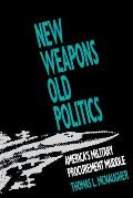 New Weapons, Old Politics: America's Military Procurement Muddle