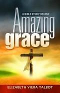 Amazing Grace: A Bible Study Course