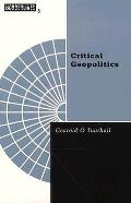 Critical Geopolitics The Politics of Writing Global Space