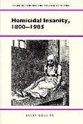 Homicidal Insanity 1800 1985 History Of