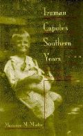Truman Capotes Southern Years Stories Fr