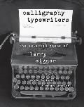 Calligraphy Typewriters The Selected Poems of Larry Eigner