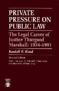 Private Pressure on Public Law: The Legal Career of Justice Thurgood Marshall