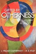 Gifted by Otherness Gay & Lesbian Christians in the Church