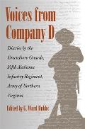 Voices from Company D: Diaries by the Greensboro Guards, Fifth Alabama Infantry Regiment, Army of Northern Virginia