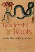 Reading the Roots: American Nature Writing Before Walden