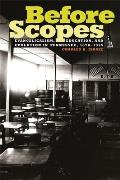Before Scopes: Evangelicalism, Education, and Evolution in Tennessee, 1870?1925