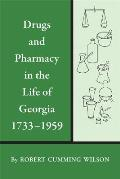 Drugs and Pharmacy in the Life of Georgia, 1733-1959