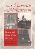 From Maverick to Mainstream: Cumberland School of Law, 1847-1997