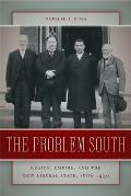 Problem South Region Empire & The New Liberal State 1880 1930