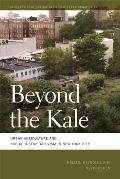 Beyond the Kale Urban Agriculture & Social Justice Activism in New York City