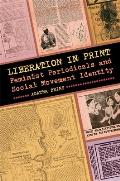 Liberation in Print: Feminist Periodicals and Social Movement Identity