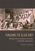 Punishing the Black Body: Marking Social and Racial Structures in Barbados and Jamaica