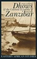 Dhows & Colonial Economy in Zanzibar: 1860-1970