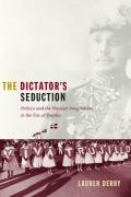 Dictators Seduction Politics & the Popular Imagination in the Era of Trujillo