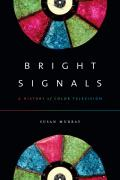 Bright Signals A History Of Color Television