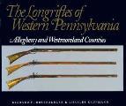 Longrifles Of Western Pennsylvania