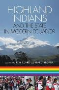 Highland Indians and the State in Modern Ecuador