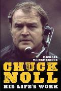 Chuck Noll His Lifes Work