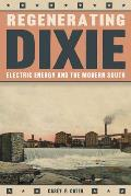 Regenerating Dixie: Electric Energy and the Modern South
