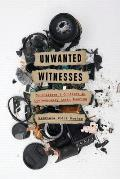 Unwanted Witnesses: Journalists and Conflict in Contemporary Latin America