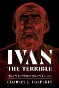 Ivan the Terrible: Free to Reward and Free to Punish