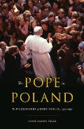 The Pope in Poland: The Pilgrimages of John Paul II, 1979-1991