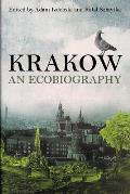 Krakow: An Ecobiography