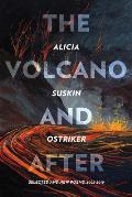 The Volcano and After: Selected and New Poems 2002-2019