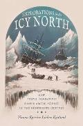 Explorations in the Icy North: How Travel Narratives Shaped Arctic Science in the Nineteenth Century