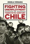 Fighting Unemployment in Twentieth-Century Chile