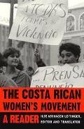 The Costa Rican Women's Movement: A Reader