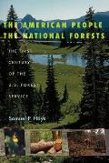 The American People & the National Forests: The First Century of the U.S. Forest Service
