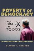 Poverty of Democracy: The Institutional Roots of Political Participation in Mexico