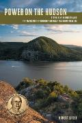 Power on the Hudson: Storm King Mountain and the Emergence of Modern American Environmentalism
