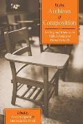 In the Archives of Composition: Writing and Rhetoric in High Schools and Normal Schools