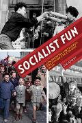 Socialist Fun: Youth, Consumption, and State-Sponsored Popular Culture in the Soviet Union, 1945-1970