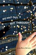 No Way Out but Through