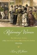 Reforming Women: The Rhetorical Tactics of the American Female Moral Reform Society, 1834-1854