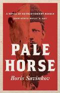Pale Horse A Novel of Revolutionary Russia