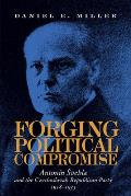 Forging Political Compromise: Anton?n Svehla and the Czechoslovak Republican Party, 1918-1933