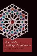 Islam & the Challenge of Civilization